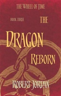 The Dragon Reborn Book 3 of the Wheel of Time by Robert Jordan 9780356503844