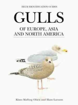 Gulls of Europe, Asia and North America by Klaus Malling Olsen 9780713670875
