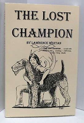 The Lost Champion A Wonderful Book About An Airedale And A 12 Year Old Girl
