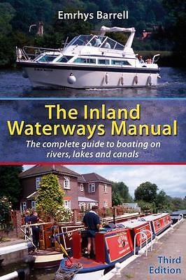 Inland Waterways Manual: The Complete Guide to Boating on Rivers,...