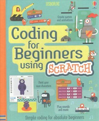 Coding for Beginners Using Scratch by Jonathan Melmoth 9781409599357