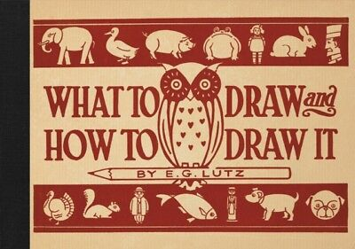 What to Draw and How to Draw it (Hardcover), Lutz, E. G., 9781910...