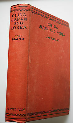 China Japan and Korea - J.O.Bland - William Heinemann 1921 - Illsustrated