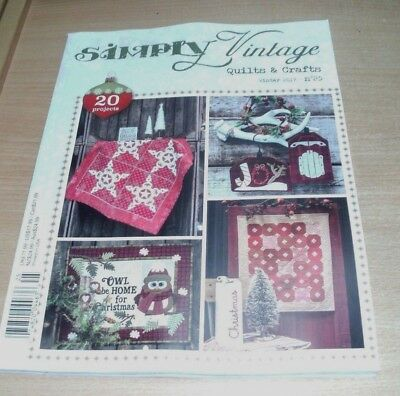 Simply Vintage magazine Quilts & Crafts #25 WINTER 2017: 20 Projects & more