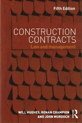 Construction Contracts Law and Management by Will Hughes 9780415657044