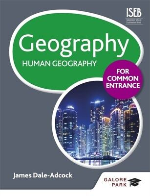 Geography for Common Entrance: Human Geography (Paperback), Dale-...