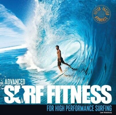Advanced Surf Fitness for High Performance Surfing: Fitter, Faster, Stronger (P.