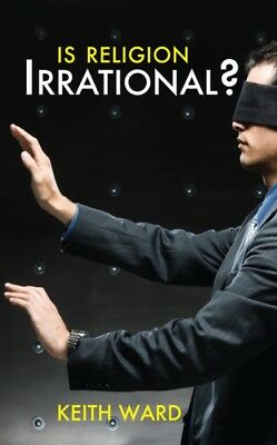 Is Religion Irrational? (Paperback), Ward, Keith, 9780745955407