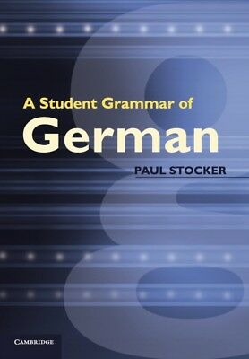 A Student Grammar of German (Paperback), Stocker, Paul, Young, Ch. 9780521012584