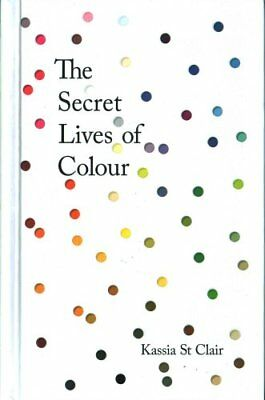 The Secret Lives of Colour: RADIO 4's BOOK OF THE WEEK 9781473630819