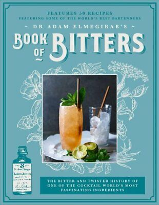 Dr. Adam Elmegirab's Book of Bitters The Bitter and Twisted His... 9781909313941