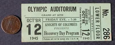 1945 Los Angeles,California Olympic Auditorium Knights of Columbus Day ticket!