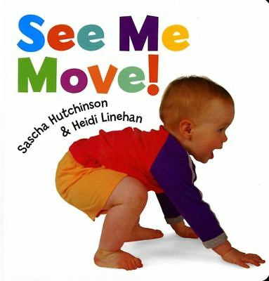 See Me Move! by Sascha Hutchinson - Hardcover - NEW - Book