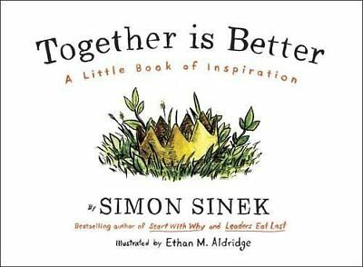 Together is Better A Little Book of Inspiration by Simon Sinek 9780241187296
