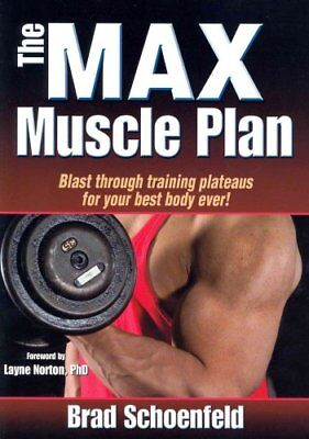 The Max Muscle Plan by Brad Schoenfeld 9781450423878 (Paperback, 2012)