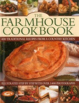 The Farmhouse Cookbook: 400 Traditional Recipes from a Country Ki...