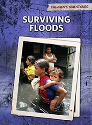 Surviving Floods (Children's True Stories: Natural Disasters) (Pa...