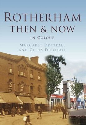 Rotherham Then & Now (Hardcover), Drinkall, Margaret, 9780752465456