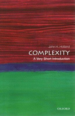 Complexity: A Very Short Introduction by John H. Holland 9780199662548