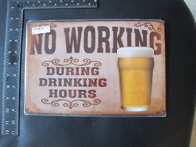 No working while Drinking Tin sign