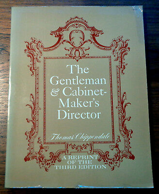 The Gentleman & Cabinet Maker's Director, CHIPPENDALE  SC reprint of the 1754 Ca