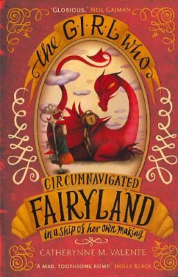 The Girl Who Circumnavigated Fairyland in a Ship of Her Own Making 9781780339818