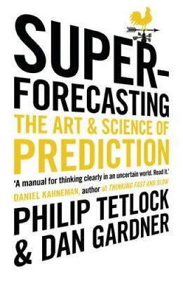 Superforecasting The Art and Science of Prediction 9781847947154