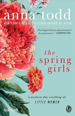 The Spring Girls A Modern-Day Retelling of Little Women 9781501130717