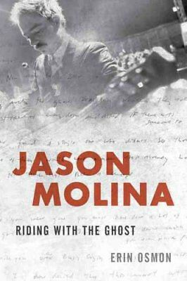 Jason Molina: Riding with the Ghost by Erin Osmon (Hardback, 2017)