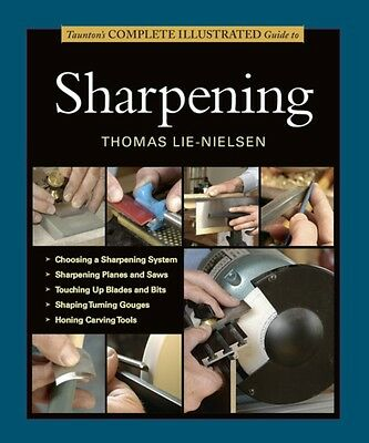 Taunton's Complete Illustrated Guide to Sharpening (Complete Illu...