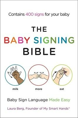 The Baby Signing Bible: Baby Sign Language Made Easy (Paperback),...