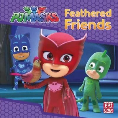 PJ Masks: Feathered Friends A PJ Masks story book by Pat-a-Cake 9781526380999