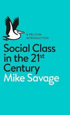 Social Class in the 21st Century by Mike Savage 9780241004227 (Paperback, 2015)