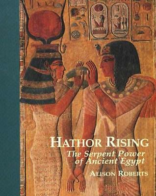 Hathor Rising: The Serpent Power of Ancient Egypt (Paperback), Ro. 9780952423300
