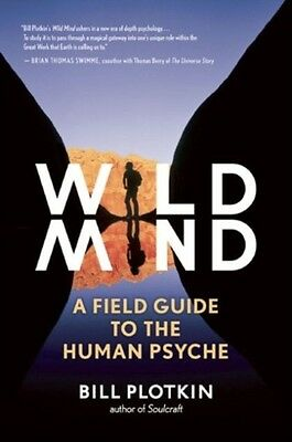 Wild Mind: A Field Guide to the Human Psyche (Paperback), Plotkin. 9781608681785
