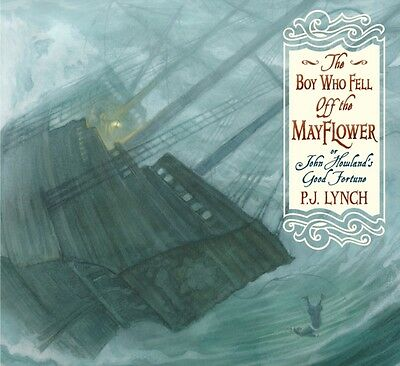The Boy Who Fell Off the Mayflower, or John Howland's Good Fortun...