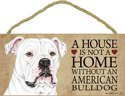 A House Is Not A Home AMERICAN BULLDOG Dog 5x10 Wood SIGN Plaque USA Made