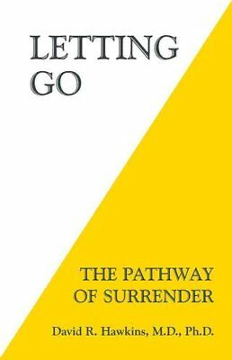 Letting Go The Pathway of Surrender by David R. Hawkins 9781401945015