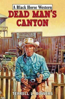 Dead Man's Canyon by Terrell L. Bowers (Hardback, 2014)