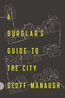 A Burglar's Guide to the City by Geoff Manaugh 9780374117269 (Paperback, 2016)
