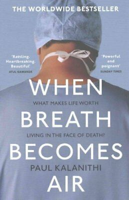 When Breath Becomes Air by Paul Kalanithi 9781784701994 (Paperback, 2017)