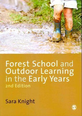 Forest School and Outdoor Learning in the Early Years 9781446255315
