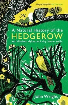 A Natural History of the Hedgerow and ditches, dykes and dry st... 9781846685538