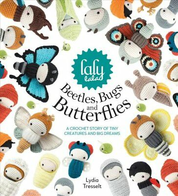 lalylala's Beetles, Bugs and Butterflies A Crochet Story of Tin... 9781446306666