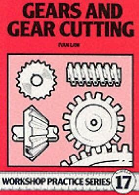 Gears and Gear Cutting by Ivan R. Law 9780852429112 (Paperback, 1998)