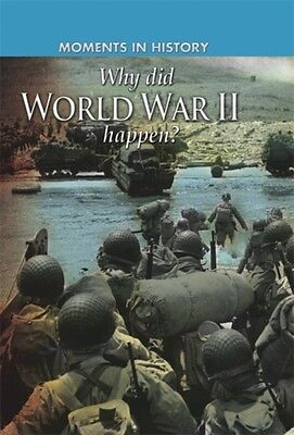 Why did World War II happen? (Moments in History) (Paperback), Se. 9780750284226