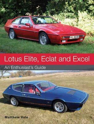 Lotus Elite, Eclat and Excel An Enthusiast's Guide by Matthew Vale 9781785000782