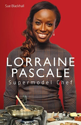 Lorraine Pascal - Supermodel Chef: The Unauthorised Biography  BOOK NEW