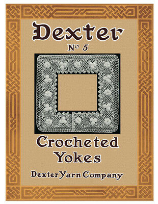Dexter Yarns #5 c.1918 - Vintage Crochet Patterns for Fancy Yokes and Collars