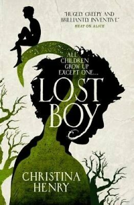 Lost Boy: All children grow up except one... by Christina Henry (Paperback,...